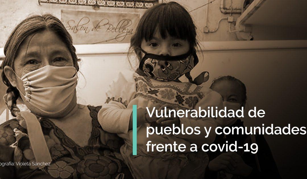 Ante la preocupante vulnerabilidad de pueblos y comunidades frente a COVID-19, organizaciones de la sociedad civil piden un espacio de diálogo